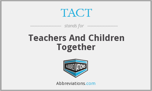TACT - Teachers And Children Together