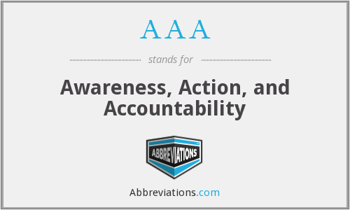 AAA - Awareness, Action, and Accountability