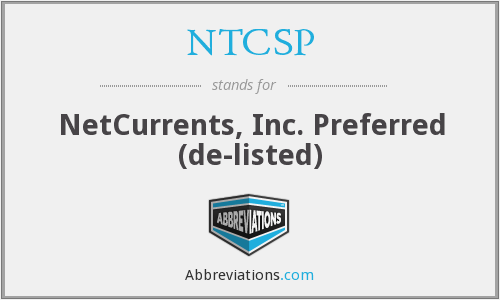 NTCSP - NetCurrents, Inc. Preferred  (de-listed)