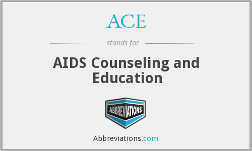 ACE - AIDS Counseling and Education