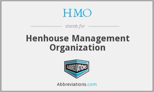 HMO - Henhouse Management Organization