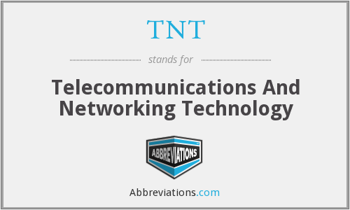 TNT - Telecommunications And Networking Technology