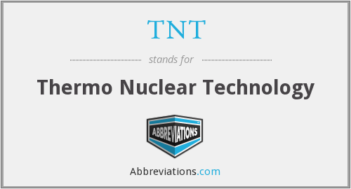TNT - Thermo Nuclear Technology