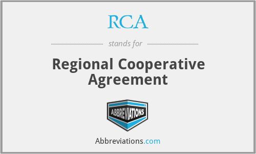 RCA - Regional Cooperative Agreement