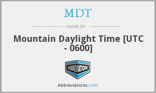 MDT - Mountain Daylight Time [UTC - 0600]