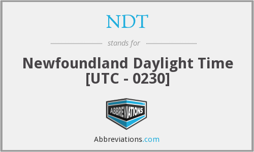 NDT - Newfoundland Daylight Time [UTC - 0230]
