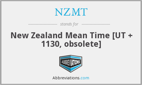 NZMT - New Zealand Mean Time [UT + 1130, obsolete]
