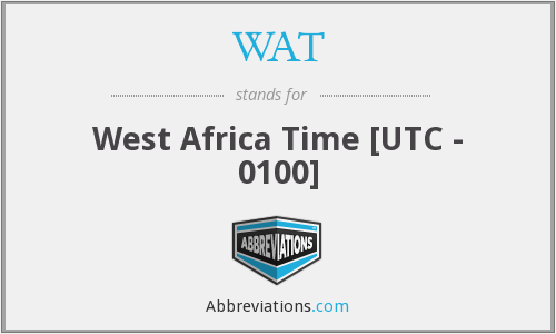 WAT - West Africa Time [UTC - 0100]