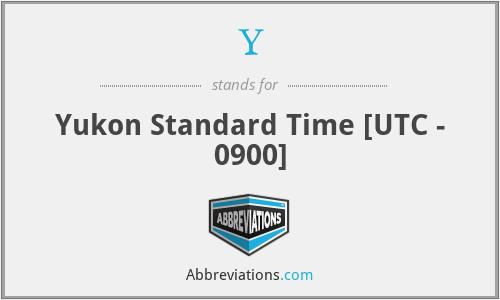 Y - Yukon Standard Time [UTC - 0900]