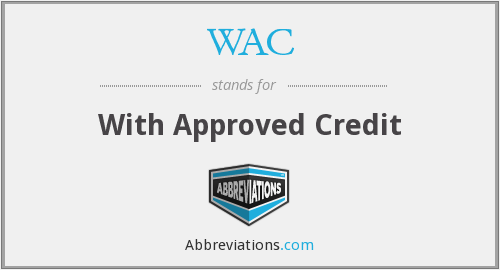 WAC - With Approved Credit