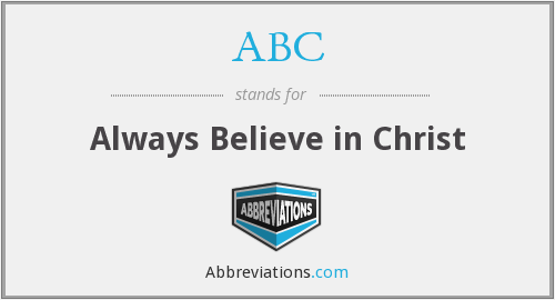 ABC - Always Believe in Christ