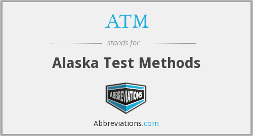 ATM - Alaska Test Methods