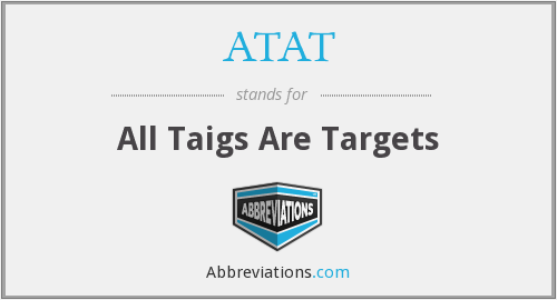 ATAT - All Taigs Are Targets