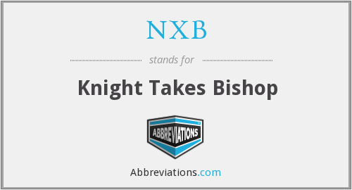 NXB - Knight Takes Bishop