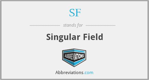 SF - Singular Field