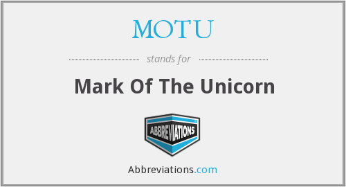 MOTU - Mark Of The Unicorn