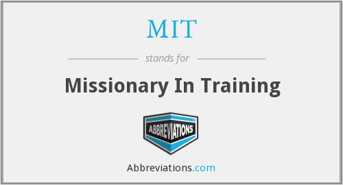 MIT - Missionary In Training