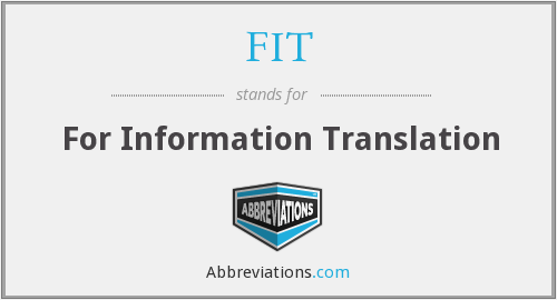 FIT - For Information Translation