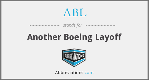 ABL - Another Boeing Layoff