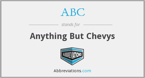 ABC - Anything But Chevys