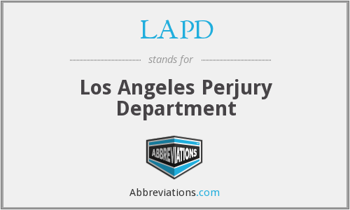 LAPD - Los Angeles Perjury Department