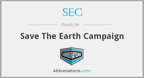 SEC - Save The Earth Campaign