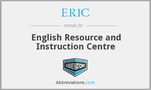 ERIC - English Resource and Instruction Centre