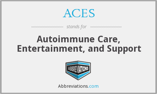 ACES - Autoimmune Care, Entertainment, and Support