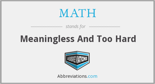 MATH - Meaningless And Too Hard