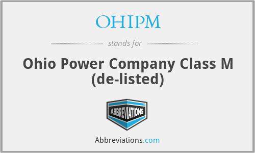 OHIPM - Ohio Power Company Class M (de-listed)