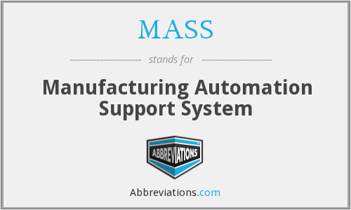 MASS - Manufacturing Automation Support System