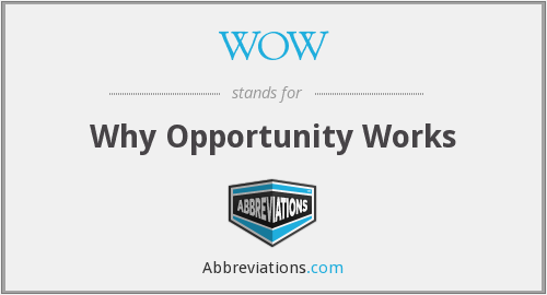 WOW - Why Opportunity Works