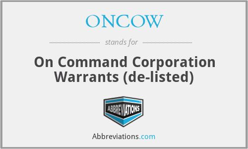 ONCOW - On Command Corporation Warrants (de-listed)