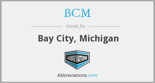 BCM - Bay City, Michigan