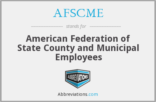 AFSCME - American Federation of State County and Municipal Employees