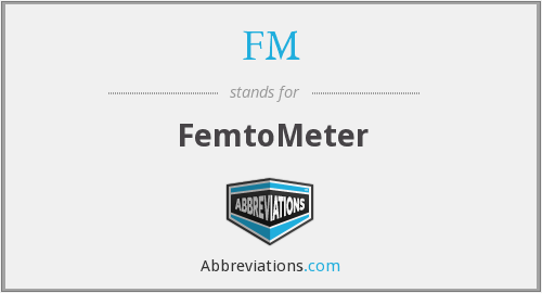 What does femtometer stand for?