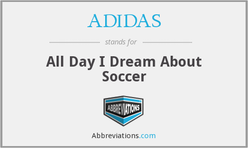 ADIDAS - All Day I Dream About Soccer