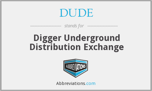DUDE - Digger Underground Distribution Exchange