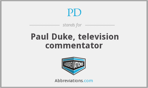 PD - Paul Duke, television commentator