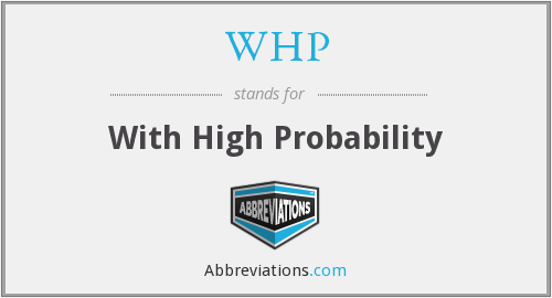 WHP - With High Probability