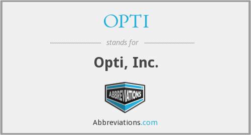 What does OPTI stand for?