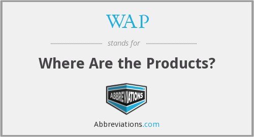 WAP - Where Are the Products?