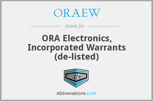 ORAEW - ORA Electronics, Incorporated Warrants  (de-listed)