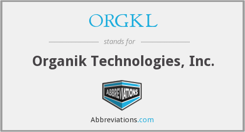 What does ORGKL stand for?