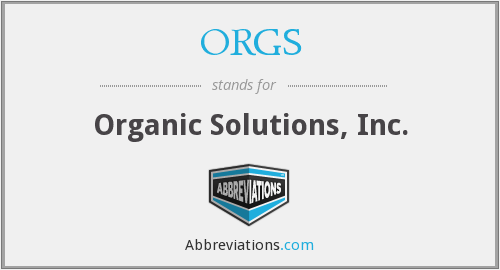 What does ORGS stand for?