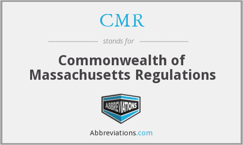 CMR - Commonwealth of Massachusetts Regulations
