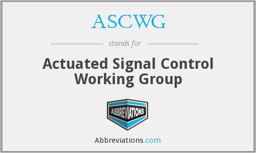 ASCWG - Actuated Signal Control Working Group