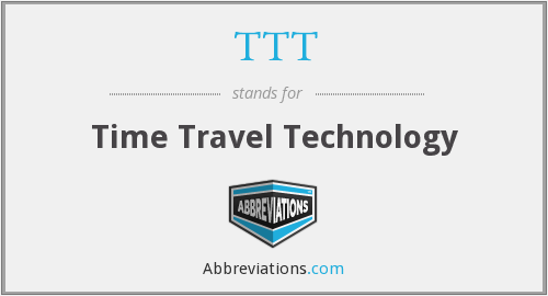 TTT - Time Travel Technology