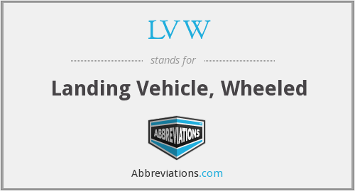 LVW - Landing Vehicle, Wheeled
