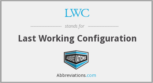 LWC - Last Working Configuration